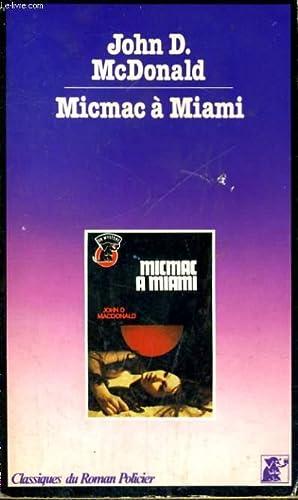 MICMAC A MIAMI: MACDONALD John D.