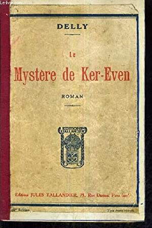LE MYSTERE DE KER EVEN - ROMAN.: DELLY