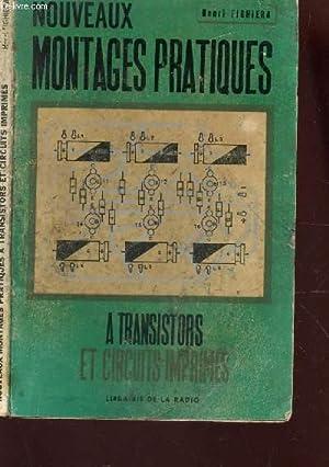 NOUVEAUX MONTAGES PRATIQUES - A TRANSISTORS ET CIRCUITS IMPRIMES.: FIGHIERA HENRI