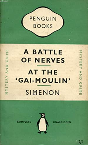 A BATTLE OF NERVES, and AT THE 'GAI-MOULIN': SIMENON GEORGES