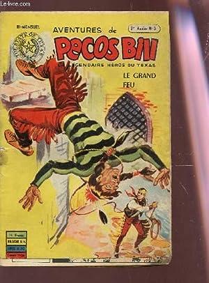 AVENTURES DE PECOS BILL, LEGENDAIRE HEROS DU TEXAS - LE GRAND FEU / 7e ANNEE - N°3.: ...
