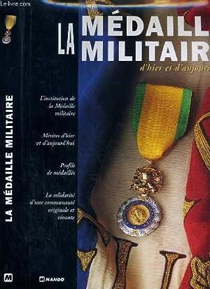 LA MEDAILLE MILITAIRE D'HIER ET D'AUJOURD'HUI: FOIARD P.-A. / MUELLE R. / PETOT J. /...