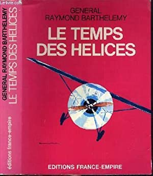LE TEMPS DES HELICES: BARTHELEMY RAYMOND GENERAL
