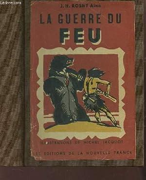 LA GUERRE DU FEU.: ROSNY AINE J.H.