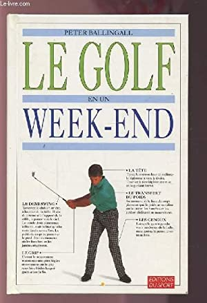 LE GOLF EN UN WEEK-END.: BALLINGALL PETER