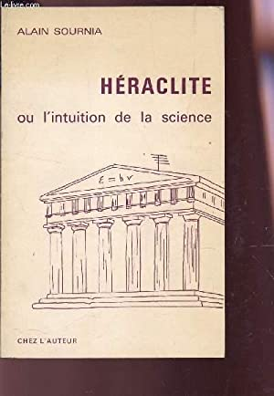 HERACLITE OU L'INTUITION DE LA SCIENCE: SOURNIA ALAIN