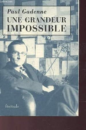 UNE GRANDEUR IMPOSSIBLE - precede de L'HOMME NU - par DIDIER SARROU.: GADENNE PAUL
