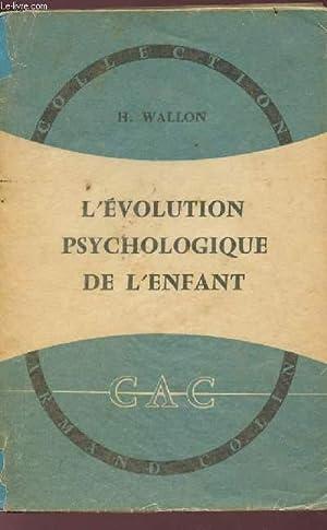L'EVOLUTION PSYCHOLOGIQUE DE L'ENFANT.: WALLON H.