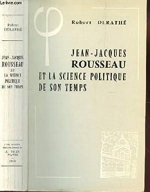 JEAN-JACQUES ROUSSEAU ET LA SCIENCE POLITIQUE DE: DERATHE ROBERT