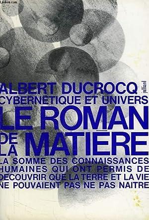 CYBERNETIQUE ET UNIVERS, LE ROMAN DE LA MATIERE: DUCROCQ ALBERT