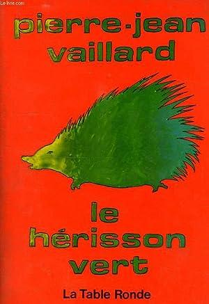 LE HERISSON VERT: VAILLARD PIERRE-JEAN