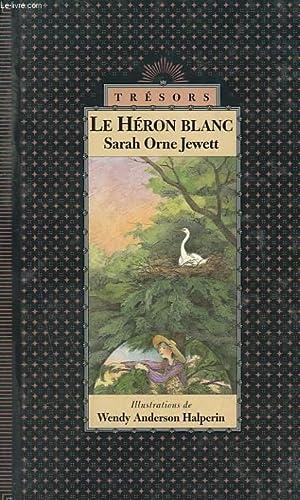 LE HERON BLANC: JEWETT SARAH ORNE