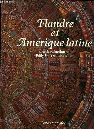 FLANDRE ET AMERIQUE LATINE - 500 ANS DE CONFRONTATION ET METISSAGE: COLLECTIF