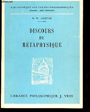 DISCOURS DE METAPHYSIQUE / BIBLIOTHEQUE DES TEXTES PHILOSOPHIQUES.: LEIBNIZ (HENRI LESTIENNE)