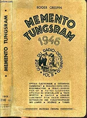 MEMENTO TUNGSRAM 1946 - VOLUME III -: CRESPIN ROGER.