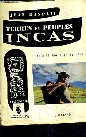 TERRES ET PEUPLES INCAS - EQUIPE MARQUETTE 1954.: RASPAIL JEAN