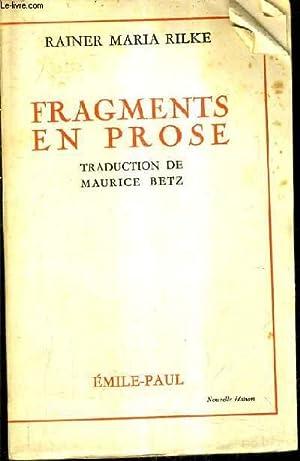 FRAGMENTS EN PROSE / NOUVELLE EDITION: RAINER MARIA RILKE