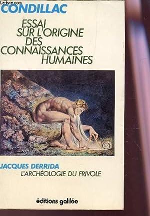 ESSAI SUR L'ORIGINE DES CONNAISSANCES HUMAINES SUIVI: CONDILLAC / DERRIDA