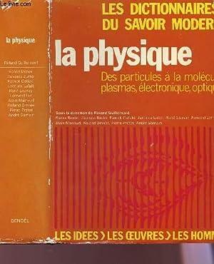 LA PHYSIQUE : DES PARTICULES A LA: GUILLEMARD ROLAND /
