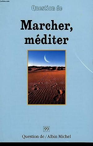 QUESTION DE N° 99. MARCHER, MEDITER.: COLLECTIF.