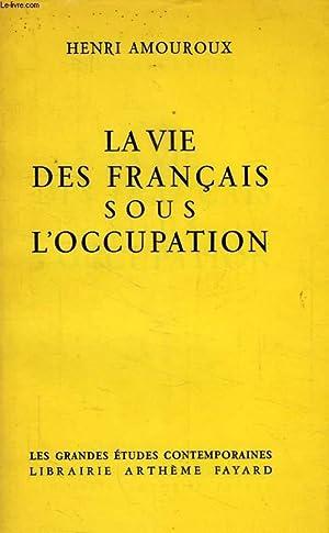 LA VIE DES FRANCAIS SOUS L'OCCUPATION: AMOUROUX HENRI