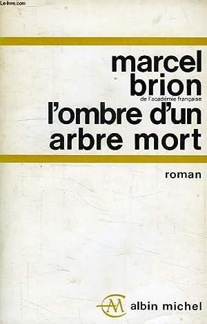 L'OMBRE D'UN ARBRE MORT: BRION MARCEL