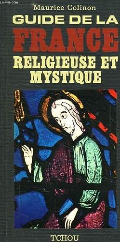 GUIDE DE LA FRANCE RELIGIEUSE ET MYSTIQUE: COLINON MAURICE