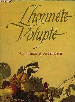 L'HONNETE VOLUPTE - ART CULINAIRE, ART MAJEUR: COLLECTIF