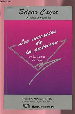 LES MIRACLES DE LA GUERISON PAR LES: CAYCE EDGAR