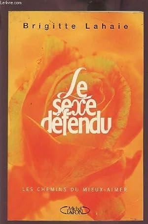 LE SEXE DEFENDU - LES CHEMINS DU: LAHAIE BRIGITTE