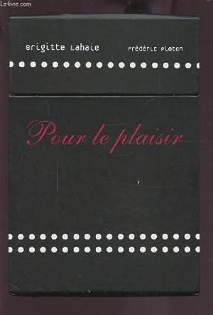 POUR LE PLAISIR - 69 FICHES POUR: LAHAIE BRIGITTE /