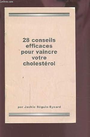 28 CONSEILS EFFICACES POUR VAINCRE VOTRE CHOLESTEROL.: SEGUIN-EYNARD JACKIE