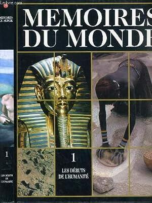 MEMOIRES DU MONDE - VOLUME 1 - LES DEBUT DE L'HUMANITE / l'espece qui a goute a l&#...