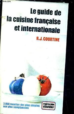 LE GUIDE DE LA CUISINE FRANCAISE ET INTERNATIONALE.: J.COURTINE ROBERT