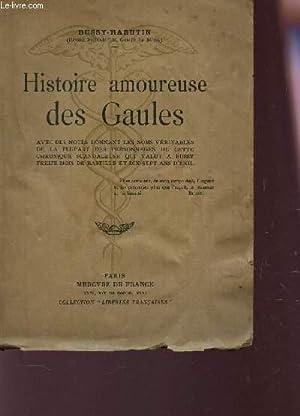HISTOIRE AMOUREUSE DES GAULES - Avec des notes donnant les noms véritable de la plupart des ...
