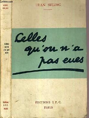CELLES QU'ON N'A PAS EUES: SULIAC JEAN.