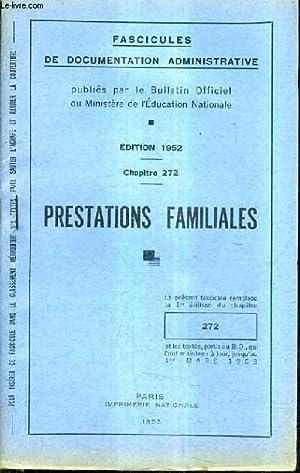 FASCICULES DE DOCUMENTATION ADMINISTRATIVE - EDITION 1952 CHAPITRE 272 PRESTATIONS FAMILIALES.: ...