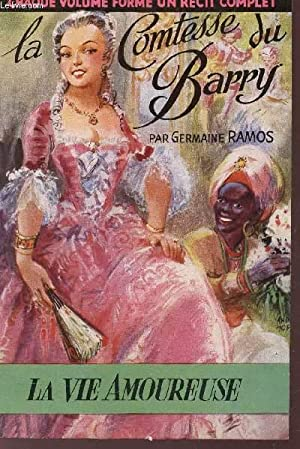 "LA COMTESSE DE BARRY / N°3 DE LA COLLECTION ""LA VIE AMOUREUSE"".: RAMOS GERMAINE"