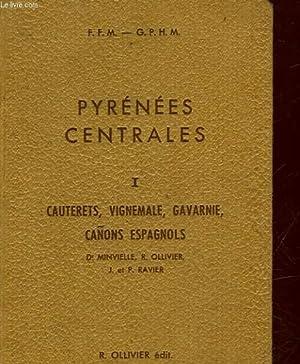 PYRENEES CENTRALES - A - CAUTERET, VIGNEMALE, GAVARINE, CANON ESPAGNOLS: MINVIELLE DR - OLLIVIER R....