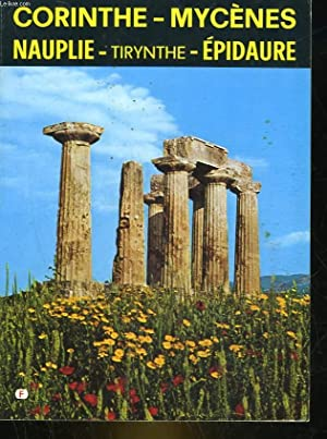 CORINTHE - MYCENES - TIRYNTHE - NAUPLIE-EPIDAURE: PETROPOULOU KELLY