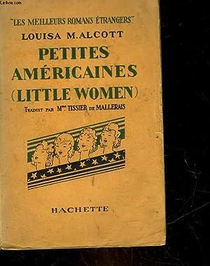 PETITE AMERICAINE - LITTLE WOMEN: ALCOTT LOUISA M.