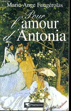 POUR L'AMOUR D'ANTONIA: FAUGEROLAS Marie-Ange