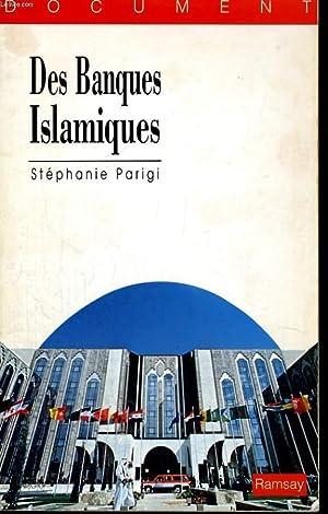 DES BANQUES ISLAMIQUES, ARGENT ET RELIGION: PARIGI Stéphanie