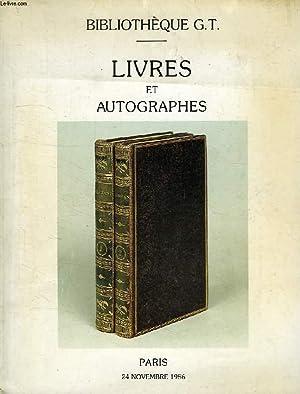 BIBLIOTHEQUE G.T., LIVRES ET AUTOGRAPHES, VENTE A PARIS, HOTEL DROUOT, SALLE N° 1, NOV. 1986: ...