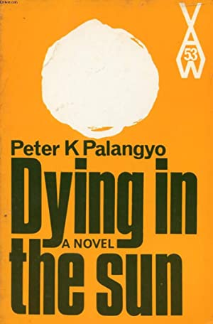 DYING IN THE SUN: PALANGYO PETER K.