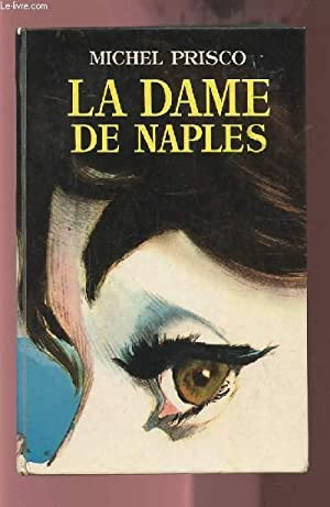 LA DAME DE NAPLES.: PRISCO MICHEL