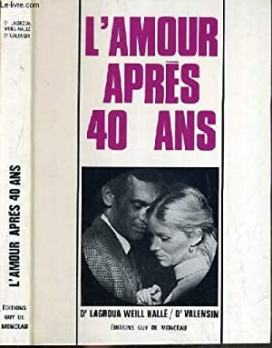 L'AMOUR APRES 40 ANS.: WEILL-HALL LAGROUA DR / VALENSIN DR