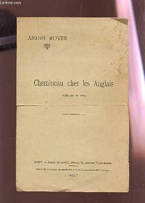 CHEMINEAU CHEZ LES ANGLAIS - SOLILOQUE EN VERS.: ROYER ANDRE