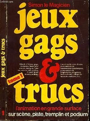 JEUX GAGS & TRUCS - L'ANIMATION EN GRANDE SURFACE TOME 1 / objet de l'animation,...