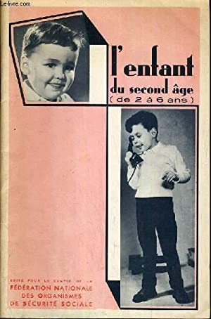 L'ENFANT DU SECOND AGE (DE 2 A 6 ANS).: FEDERATION NATIONALE DES ORGANISMES DE SOCIALE